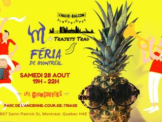 Trajets Trad : Ajout d'une date, 28 août à la Féria de Montréal!!