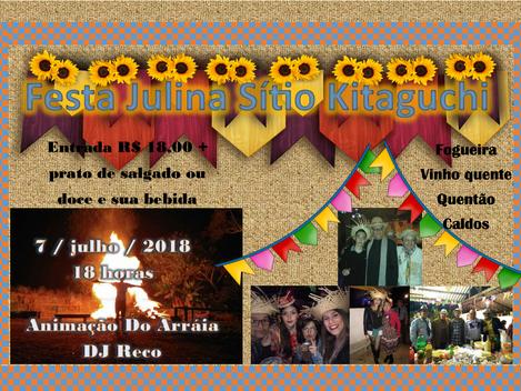Acontece dia 07 de julho, a tradicional festa Julina no Sitio Kitaguchi, mais informações 11-99839 3