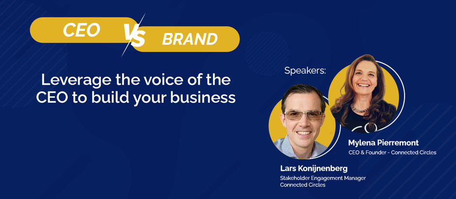 Webinar | Brands Vs CEO's - Leveraging the voice of the CEO to build your brand and business