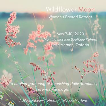 Wildflower Moon Women's Sacred Retreat.p