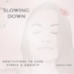 slowing down Meditations.png