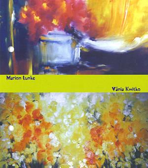 Exposição Marion Lunke Vânia Kwitko
