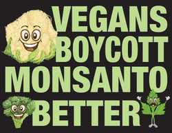 Vegans Boycott Monsanto BETTER