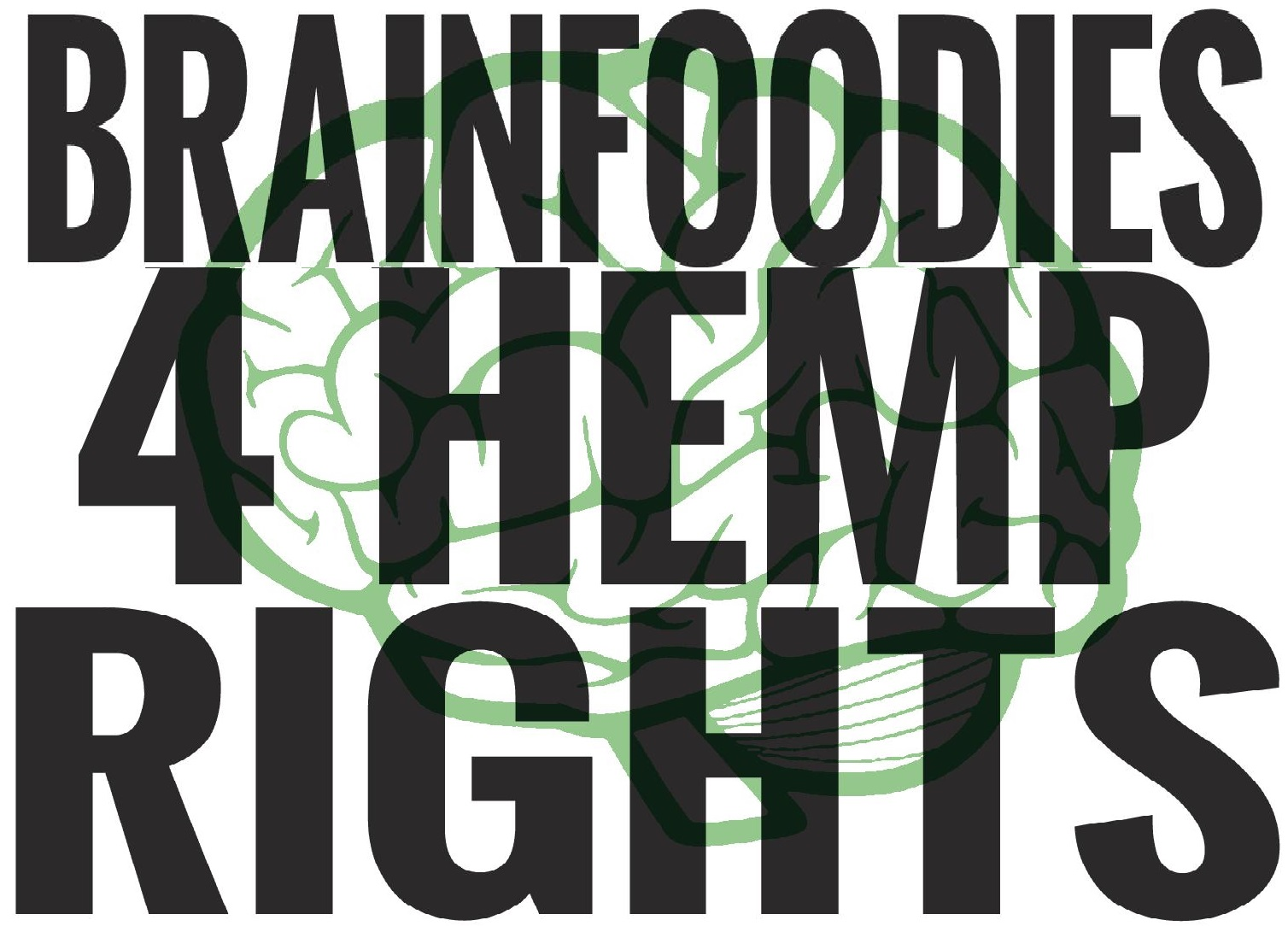Brainfoodies for hemp Rights!