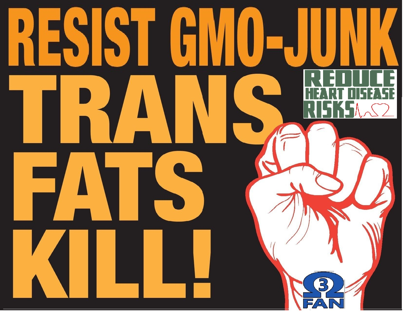 Resist GMO-Junk Trans-fats Kill