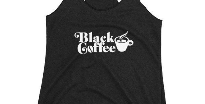 Black Coffee Women's Racerback Tank