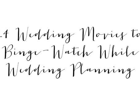 14 Wedding Movies to Binge-Watch While Wedding Planning