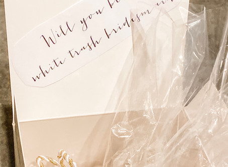"Will you be my ""White Trash"" Bridesmaid? Recipe"