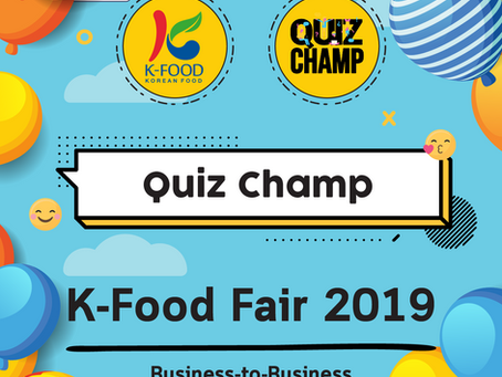 Quiz Champ @ K-Food Fair 2019 Bangkok [B2B Event]