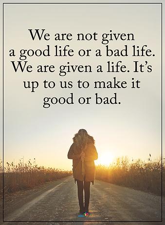 Make a life good or bad.png
