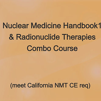 34.5CE: Nuclear Med Handbook & Therapies Combo - Meet all California NMT CE Req.