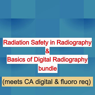 24CE: Basics of Digital Radiography & Radiation Safety bundle (meets CA req)