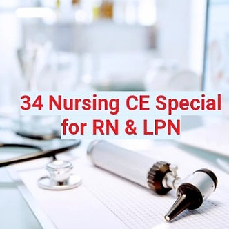 34 Nursing CE Special Course for RN & LPN, Try&Buy