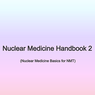 29CE: Nuclear Medicine Handbook2 - ideal for NMTCB(CNMT) & ARRT(NMT), Try&Buy