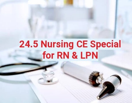 24.5 Nursing CE Special Course for RN & LPN, Try&Buy