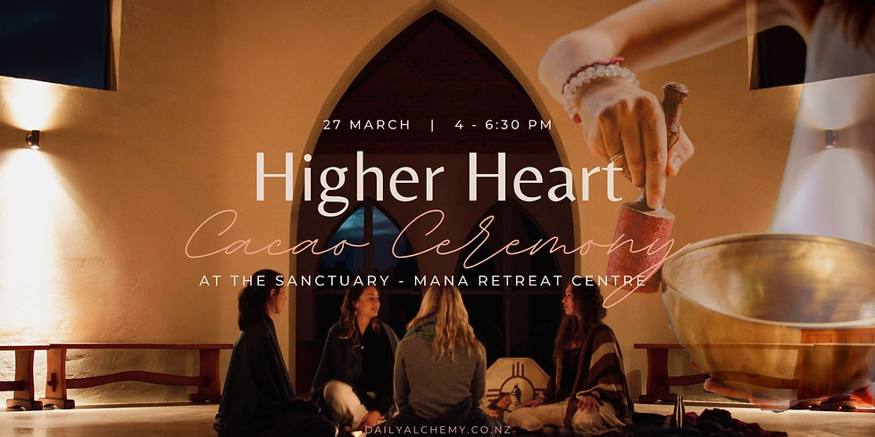 Higher Heart: Cacao Ceremony in The Sanctuary