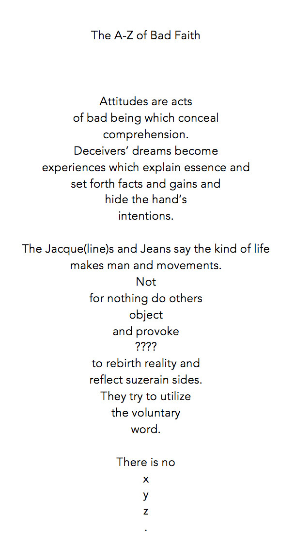 The second in a series of poems which responds to a chapter of Being and Nothingness by Sartre