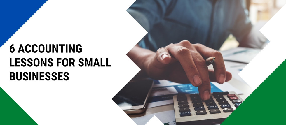 6 Accounting Lessons For Small Businesses