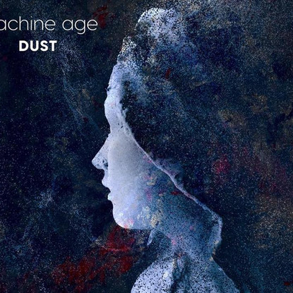 Machine Age // Dust [Single Review]