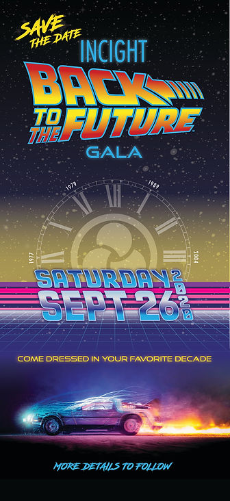 Poster in the theme of Back to the future with text: Save The Date; INCIHT Back to the Future Gala; Saturday, September 26, 2020; Come Dressed in yor favorite decade; More details to follow