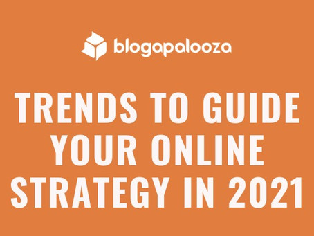 Trends to Guide Your Online Strategy in 2021