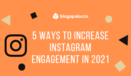5 Ways to Increase Instagram Engagement in 2021