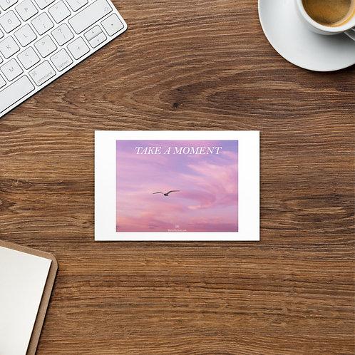 Take a moment Standard Postcard