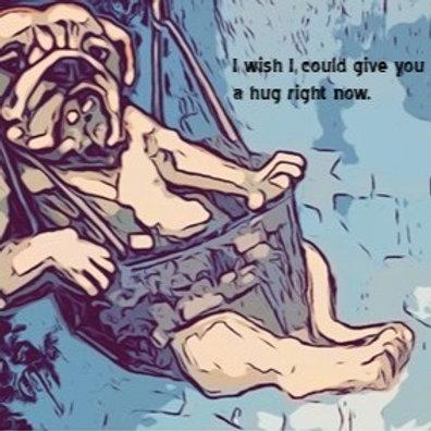 Hug Right Now Card