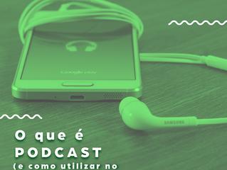 O que é podcast, e como utilizar isso no seu aprendizado?