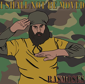 RasMoses - I Shall Not Be Moved (COVER).