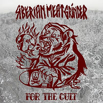 Siberian Meat Grinder - For The Cult (Co
