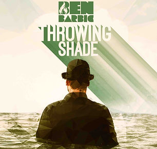 Ben Barbic - Throwing Shade Cover-2.jpg