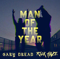 Rick Haze & Gary Dread - Man of the Year