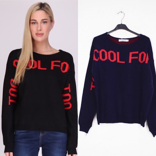 "Pullover ""Too cool"" in zwei Farben - Preis incl. MwSt. Zzgl. Versand"
