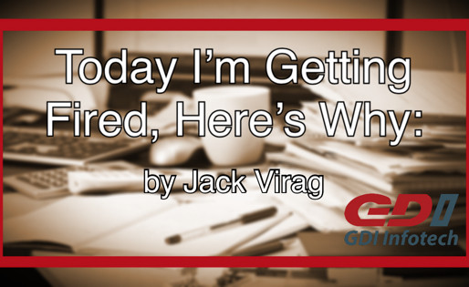 Today I'm Getting Fired, Here's Why: