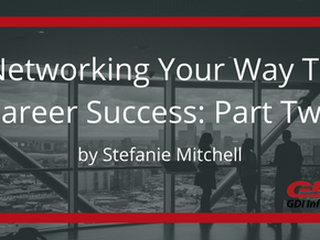 Networking Your Way To Career Success: Part 2