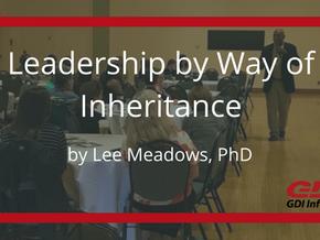 Leadership by Way of Inheritance