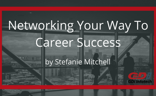 Networking Your Way To Career Success: Part 1