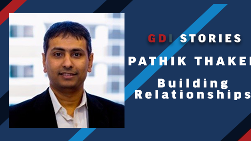On Building Relationships: Pathik Thaker's GDI Story