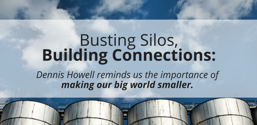 Busting Silos, Building Connections: Our Conversation with Dennis Howell