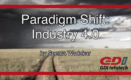 Paradigm Shift: Industry 4.0
