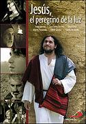 La vida de Jesús de Nazaret, el peregri