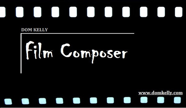 Film Composer - Dom Kelly