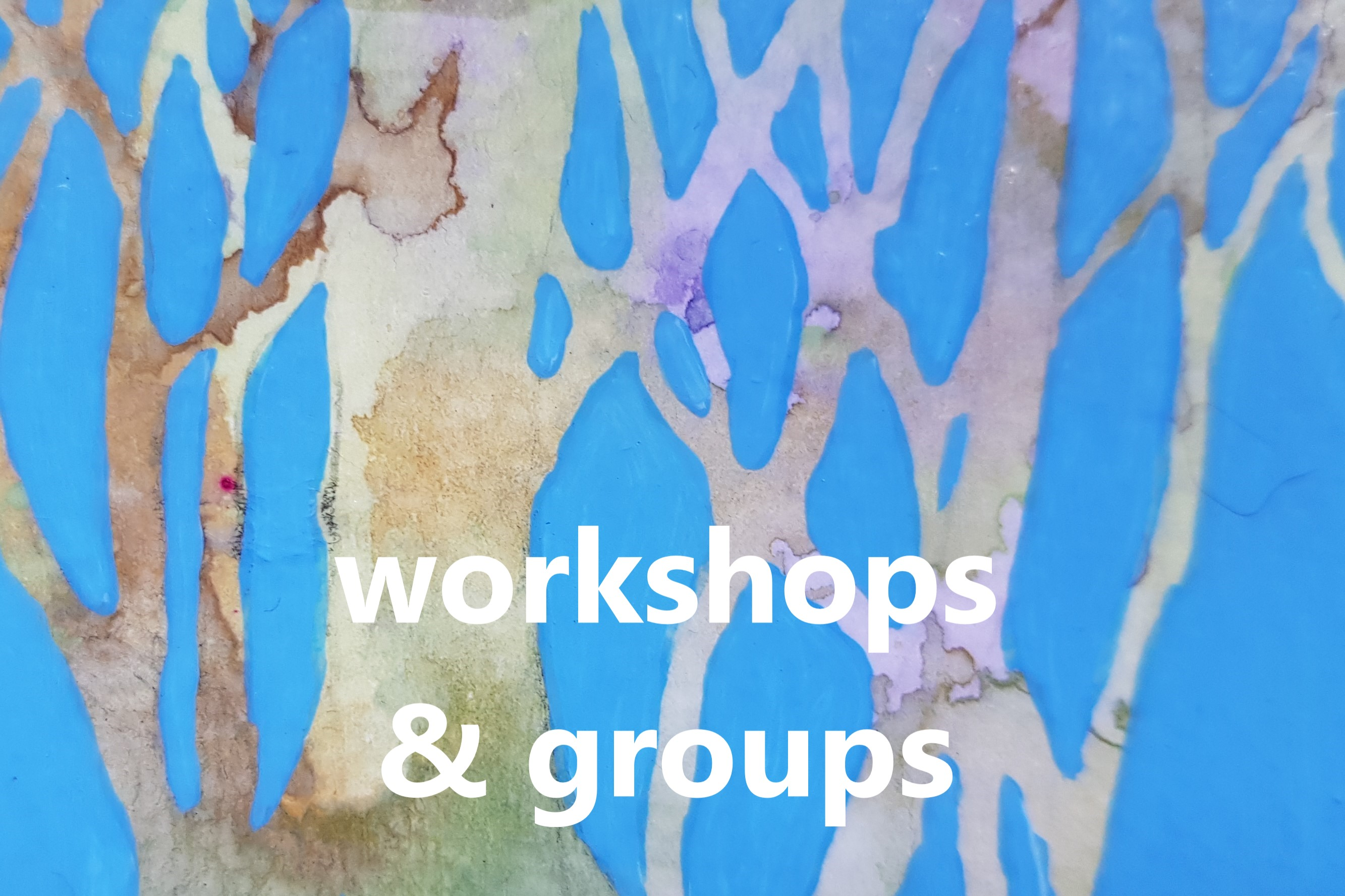 Workshops ans Groups