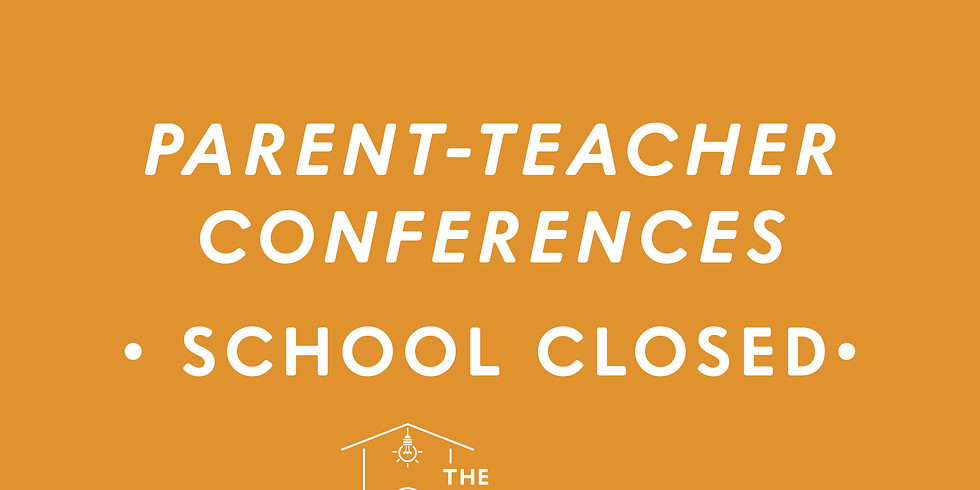 SCHOOL CLOSED - Conference Day (2