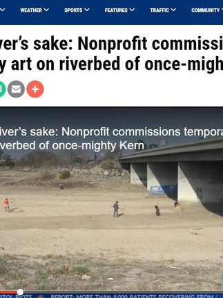 Art for river's sake: Nonprofit commissions temporary art on riverbed of once-mighty Kern, February 11, 2021