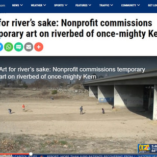Art for river's sake: Nonprofit commissions temporary art on riverbed of once-mighty Kern - February 11, 2021