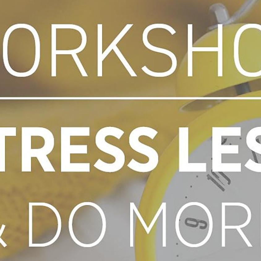IIDA NPC Workshop // Stress Less & Do More