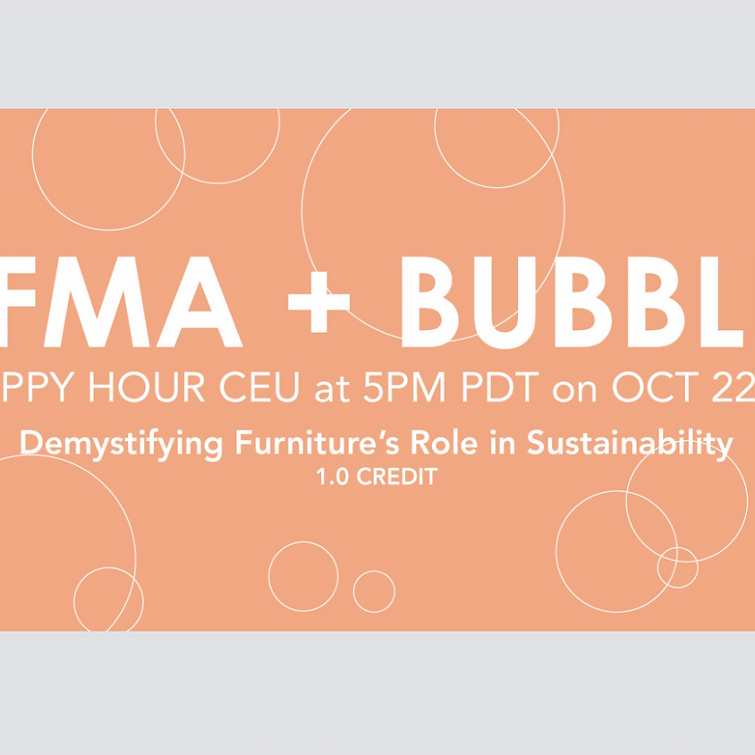 """BIFMA + Bubbles """"Demystifying Furniture's Role in Sustainability"""" hosted by Matter Contract"""