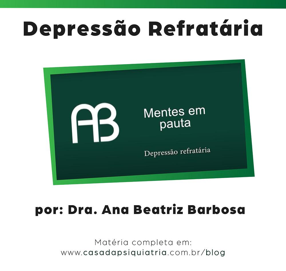 Depresao refrataria - Casa da psiquiatria